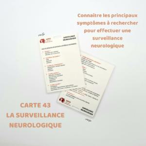 43 LA SURVEILLANCE NEUROLOGIQUE