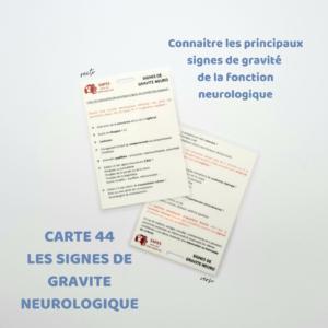 44 LES SIGNES DE GRAVITE NEUROLOGIQUE