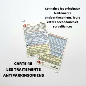 45 LES TRAITEMENTS ANTIPARKINSONIENS